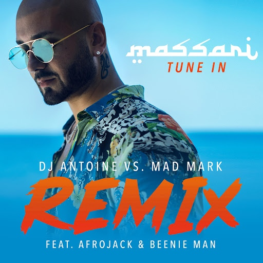 Massari альбом Tune In (DJ Antoine vs. Mad Mark Remix)