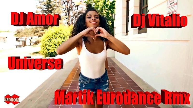 DJ Amor ft. Dj Vitalio ft. Universe - Summer Miracle (Martik Eurodance Rmx)