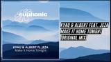 Kyau &amp Albert feat. Jeza - Make It Home Tonight (Original Mix) Euphonic
