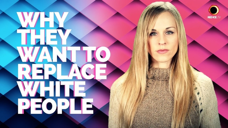 Why They Want To Replace White People