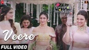 Veere Full Video Veere Di Wedding Kareena Kapoor Khan Sonam Kapoor Ahuja Swara Shikha