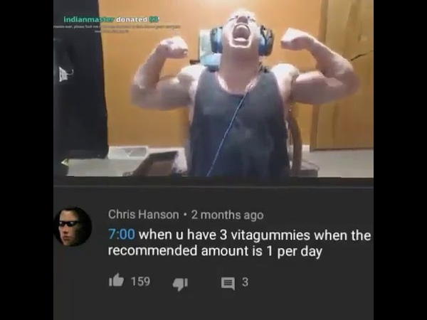 When you have 3 vitagummies when the recommended amount is 1 per day (Tyler1 meme)