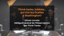 Think tanks lobbies… qui tire les ficelles à Washington