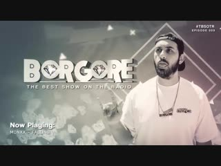 Borgore - The Best Show On The Radio 009