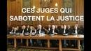 CORBAC REAC CES JUGES QUI SABOTENT LA JUSTICE