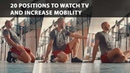 20 positions to watch TV and work on mobility
