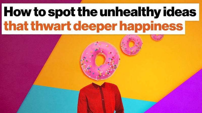How to spot unhealthy ideas that stop true happiness | Johann Hari