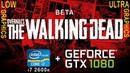 I7 2600k gtx 1080 в Overkills The Walking Dead beta Low vs Ultra