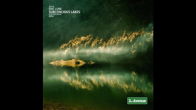 Eric Lune - Subconscious Lakes [3rd Avenue]