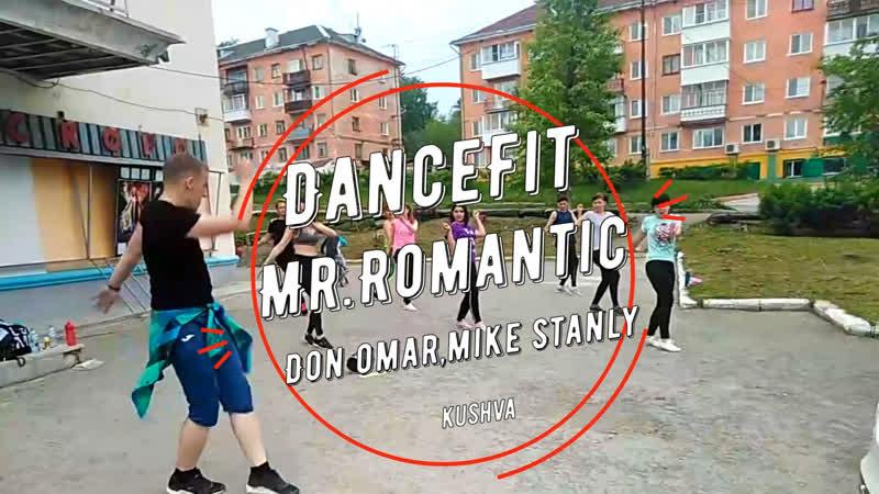Mr.Romantic - Don Omar, Mike Stanly@DanceFit