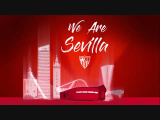 We are Sevilla - And we want more!