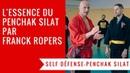 FRANCK ROPERS - LES 10 CONCEPTS CLES D'EFFICIENCE DU PENCHAK SILAT