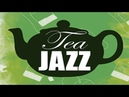 Tea Time JAZZ - Soft Instrumental Jazz Music - Music for Studying, Work, Relax