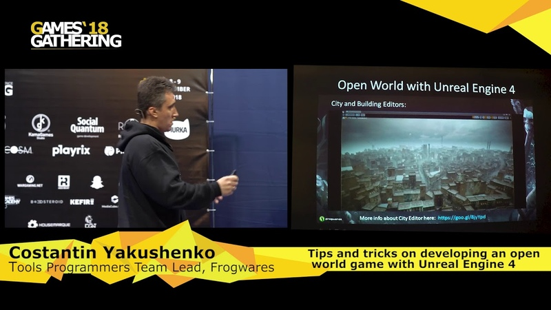 Costantin Yakushenko - Tips and tricks on developing an open world game with Unreal Engine 4
