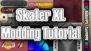 How To Mod - Skater XL: EZ Tutorial, Custom Decks, Shoes, Shirts, Ledges, Tattoos More