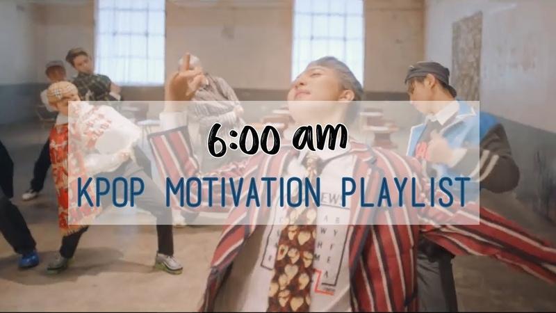 6 00am kpop motivation playlist