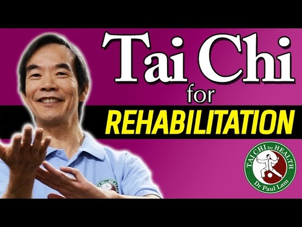 Tai Chi for Rehabilitation Video Dr Paul Lam Free Lesson and Introduction