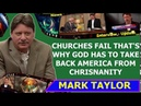 Mark Taylor 02/26/2019— CHURCHES FAIL THAT'S WHY GOD HAS TO TAKE BACK AMERICA FROM CHRISNANITY