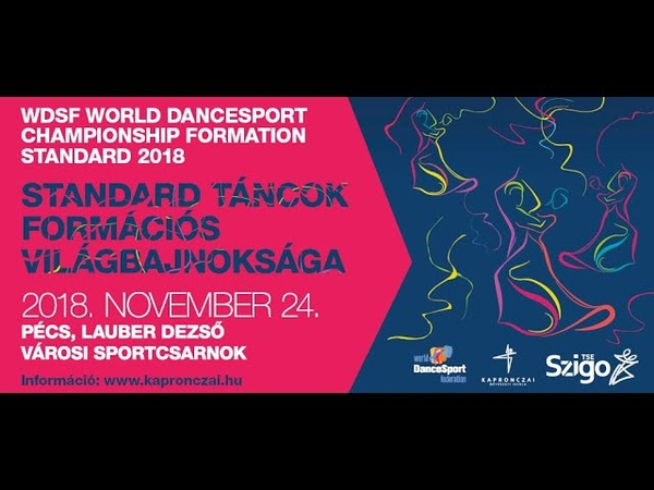 WDSF Standard Táncok Formációs Világbajnoksága World Dancesport Championship Formation Standard 2018