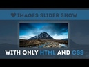 Simple Images Slider Show Css Animation Tutorial only using html and css