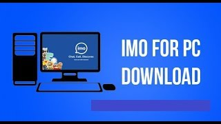 How to Install IMO for PC- Windows xp, 7, 8, 10 Mac - Without Bluestacks Method
