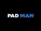 ТРЕЙЛЕР ФИЛЬМА: ПЭДМЕН / PADMAN (2018)