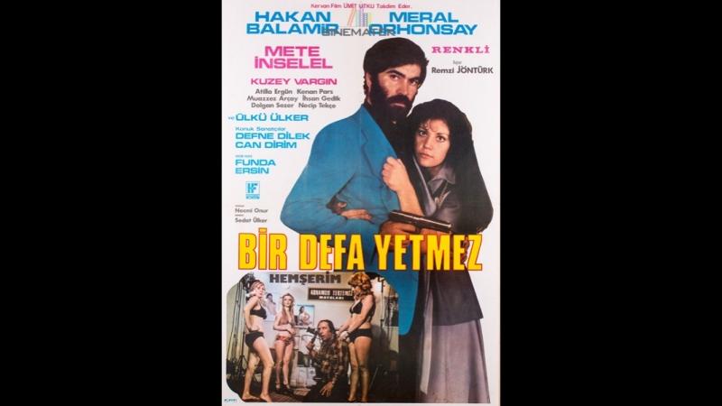Hemşerim _ Bir Defa Yetmez - Hakan Balamir _ Meral Orhonsay (1975 - 72 Dk)