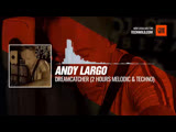 Andy Largo - Dreamcatcher (2 hours melodic &amp techno) #Periscope #Techno #music