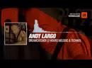 Andy Largo Dreamcatcher 2 hours melodic techno Periscope Techno music