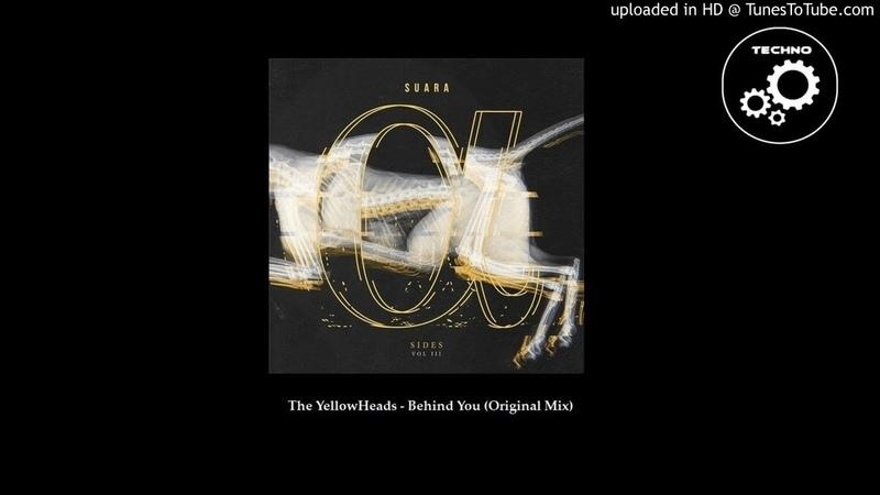 The YellowHeads - Behind You (Original Mix)