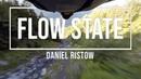 Flow State Daniel Ristow 2018 LONG WINGSUIT TERRAIN FLIGHTS (2019)