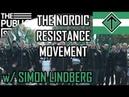 The Nordic Resistance Movement   w/ Simon Lindberg, TPS 194