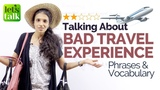 Talking about BAD Travel Experience Vocabulary &amp Phrases Free English Lessons Online