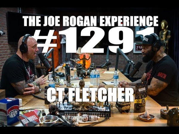 Joe Rogan Experience 1291 - C.T. Fletcher