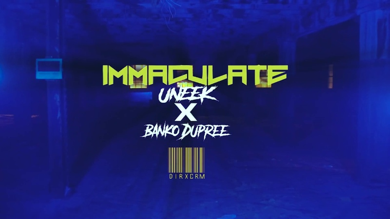 Uneek X Banko Dupree IMMACULATE