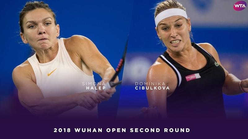 Simona Halep vs. Dominika Cibulkova   2018 Wuhan Open Second Round   WTA Highlights 武汉网球公开赛