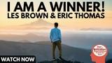 I Am A Winner - Les Brown &amp Eric Thomas