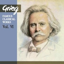 Edvard Grieg альбом Grieg: Famous Classical Works, Vol. VI