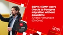 BBM's 150M users Oracle to Postgres migration without downtime / Álvaro Hernandez OnGres