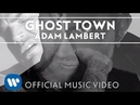Adam Lambert - Ghost Town [Official Music Video]