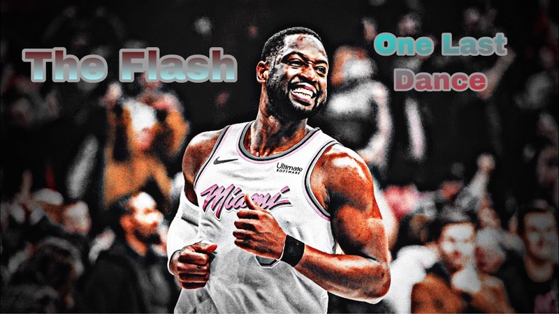 Dwyane Wade Mix Whatever It Takes 2018 Tribute One Last Dance