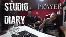 Scars Flames Studio Diary 2. Prayer.