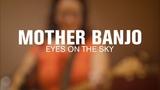 Mother Banjo - Eyes on the Sky (Live at Radio Heartland)