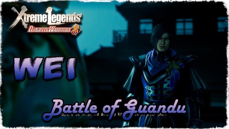 Story Mode ◄ Dynasty Warriors 8 ► Wei 7 Battle of Guandu
