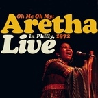 Aretha Franklin альбом Oh Me, Oh My: Aretha Live In Philly 1972