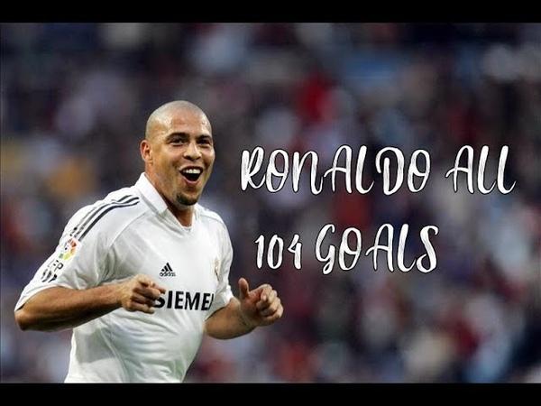 Ronaldo Phenomenon All 104 Goals For Real Madrid