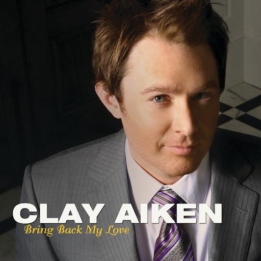 Clay Aiken альбом Bring Back My Love