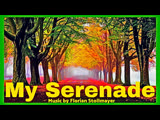My Serenade # Classical Guitar Classical Piano Music for Dreaming, Love and Romance STUDY MUSIC MEDITATION
