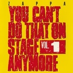 Frank Zappa альбом You Can't Do That On Stage Anymore Vol. 1