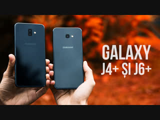 Samsung Galaxy J4+ și J6+: Mai Ieftin și Mai Frumos (Review în Română)